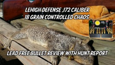 Lehigh Defense 17 Caliber Controlled Chaos Lead Free Bullet Review with Hunt Report