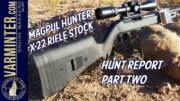 Magpul Hunter X-22 Rifle Stock Hunt Report Part Two