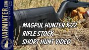 Magpul Hunter X-22 Rifle Stock – Short Hunt Report Part One