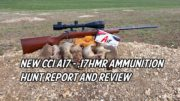 New CCI A17 – .17 HMR Ammunition Hunt Report and Review