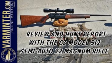 Review and Hunt Report with the CZ Model 512 Semi-Auto 22 Magnum Rifle